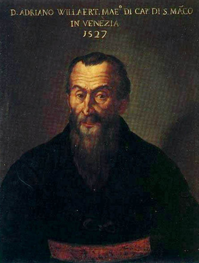 Adriano Willaert - 1527 - Venetian music school